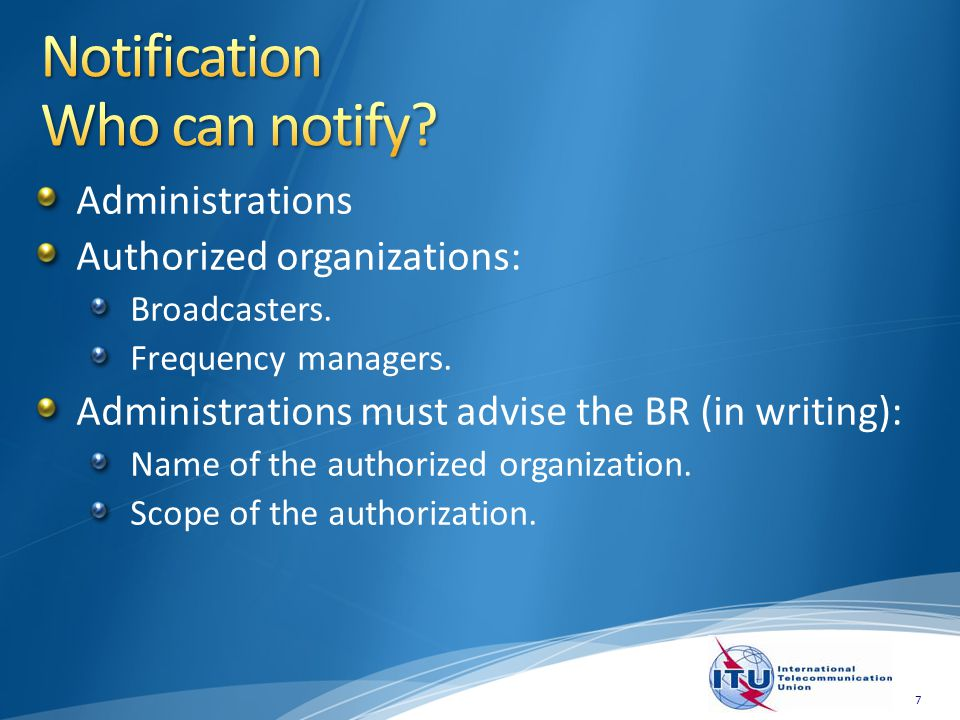 Administrations Authorized organizations: Broadcasters.