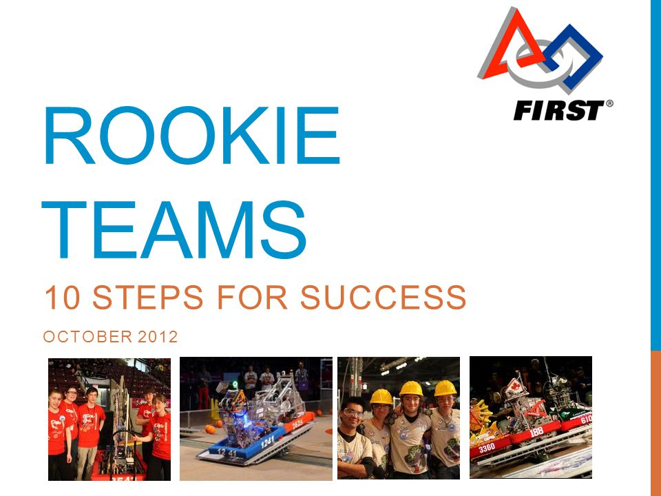ROOKIE TEAMS 10 STEPS FOR SUCCESS OCTOBER 2012