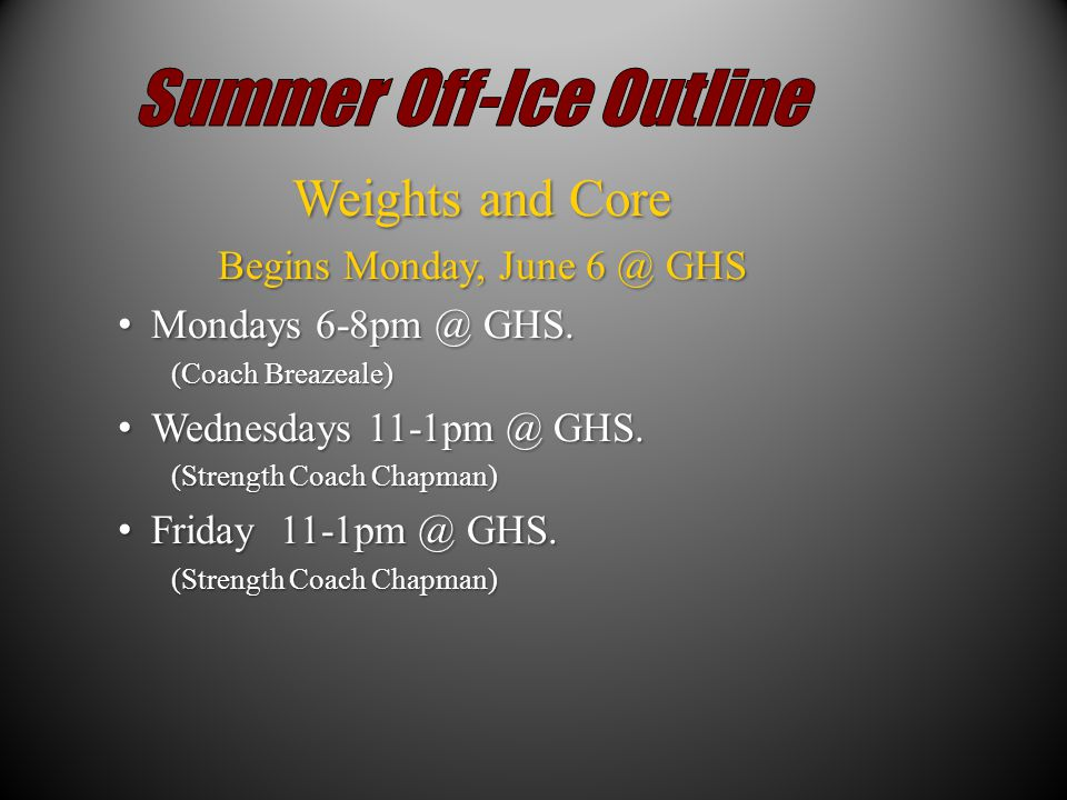 Weights and Core Begins Monday, June 6 @ GHS Mondays 6-8pm @ GHS.