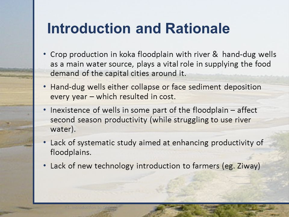 Introduction and Rationale Crop production in koka floodplain with river & hand-dug wells as a main water source, plays a vital role in supplying the food demand of the capital cities around it.