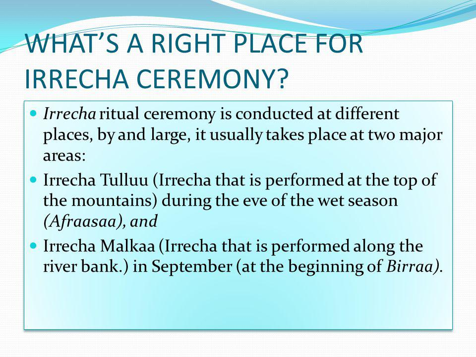 WHATS A RIGHT PLACE FOR IRRECHA CEREMONY.