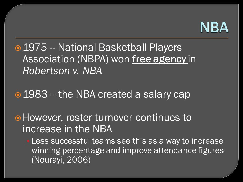 1975 -- National Basketball Players Association (NBPA) won free agency in Robertson v.