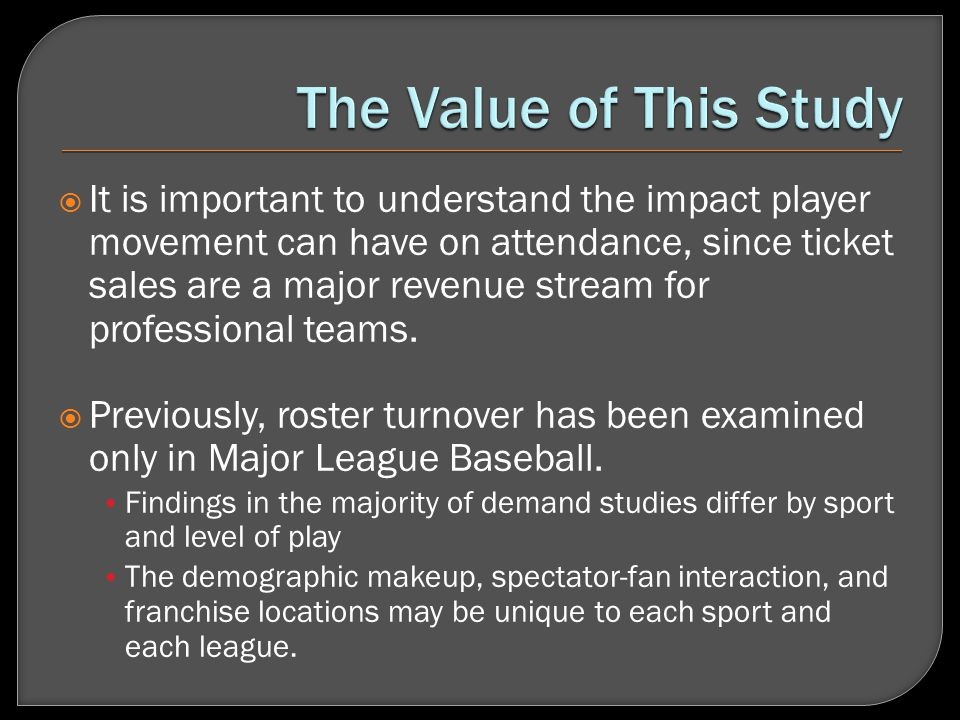 It is important to understand the impact player movement can have on attendance, since ticket sales are a major revenue stream for professional teams.