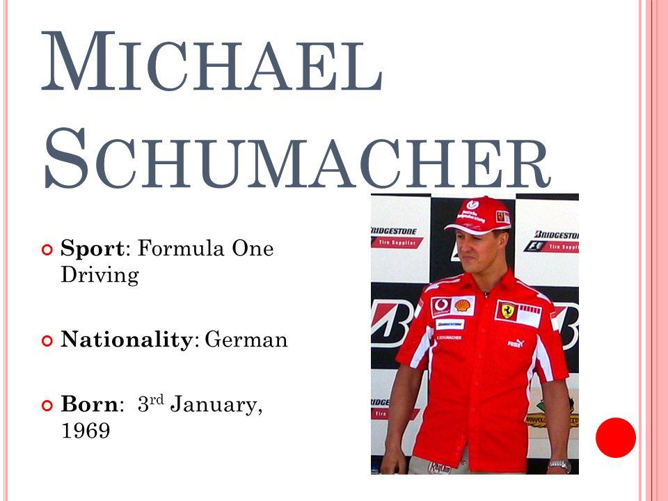 Michael Schumacher is a retired racing driver.