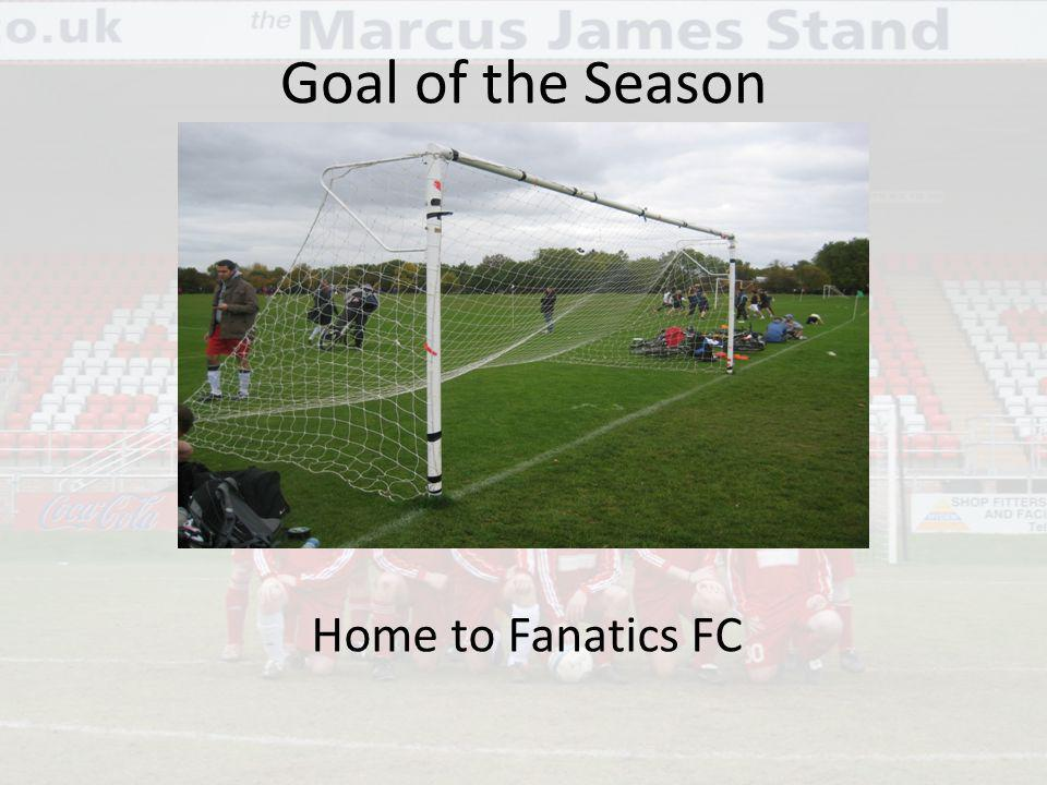 Goal of the Season Home to Fanatics FC