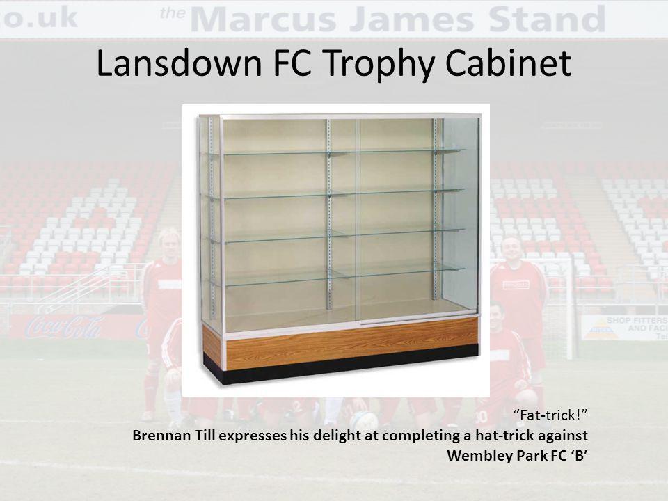 Lansdown FC Trophy Cabinet Fat-trick.