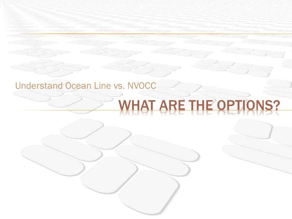 Understand Ocean Line vs. NVOCC