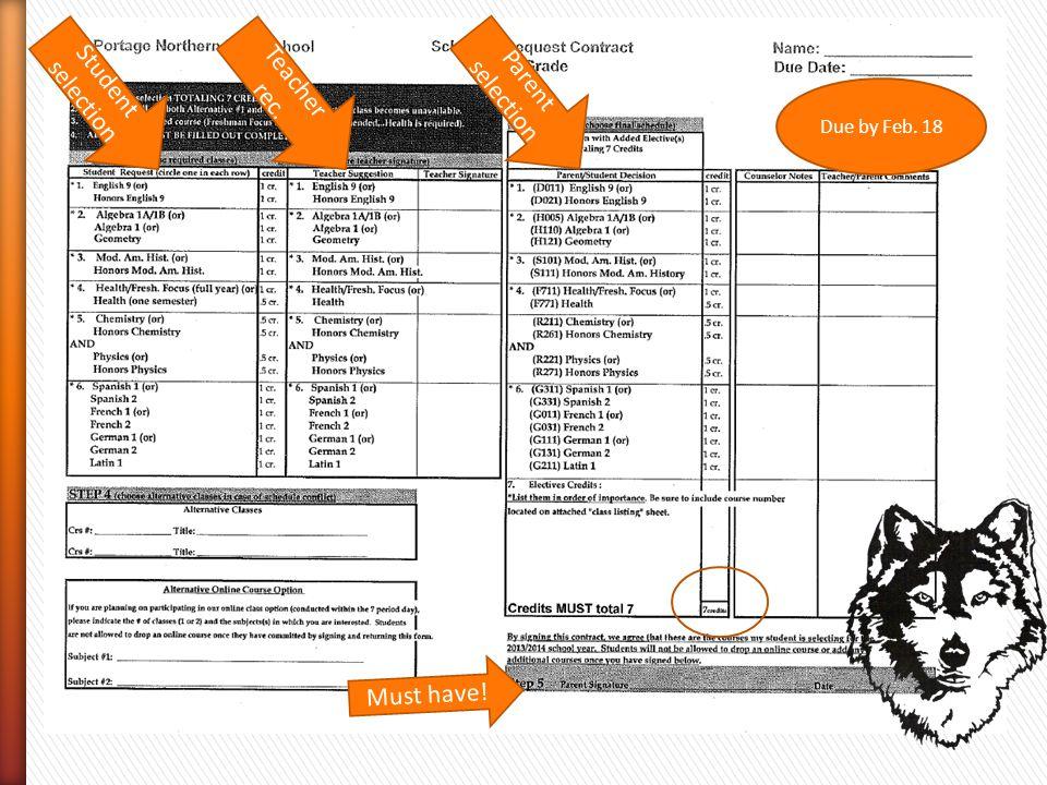 Student selection Teacher rec. Parent selection Must have! Due by Feb. 18