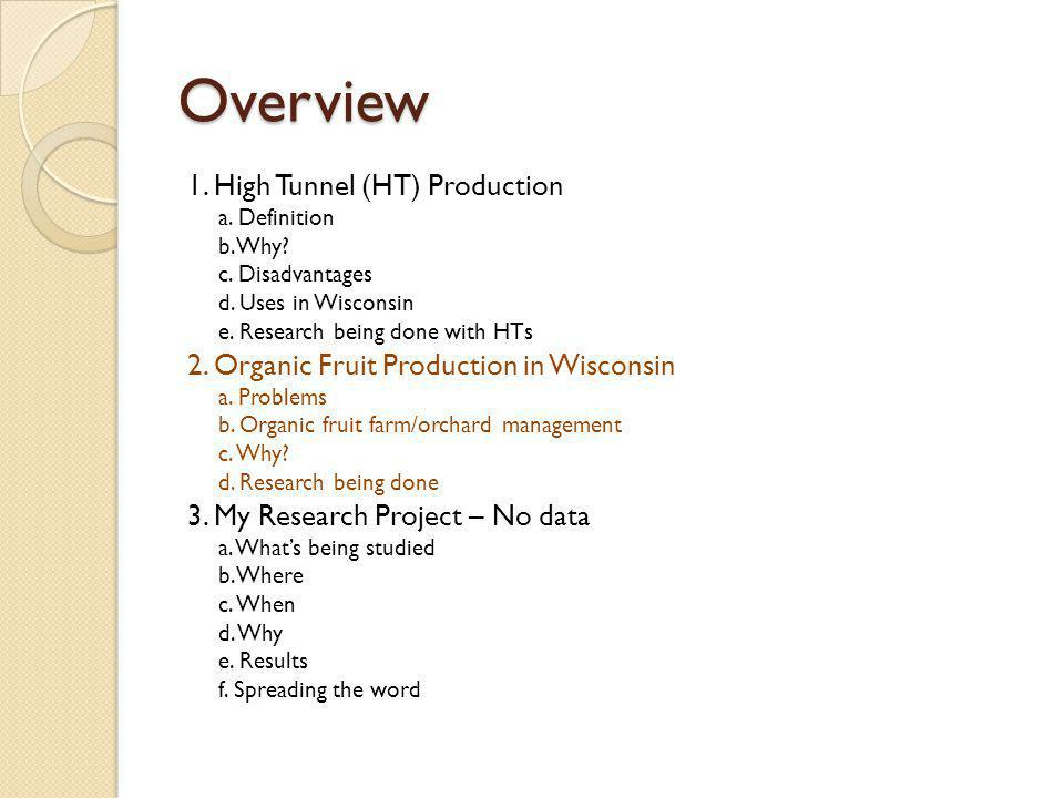 Overview 1. High Tunnel (HT) Production a. Definition b.