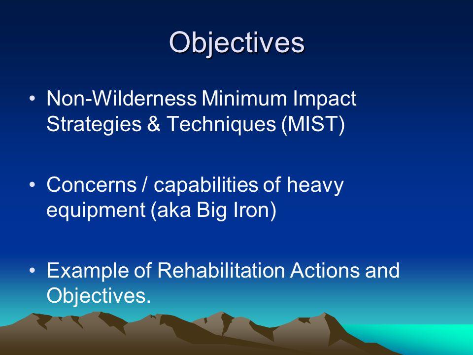 Roles & Responsibilities Prevent Minimize Repair Communicate & Document (WFDSS,IAP, Rehab.