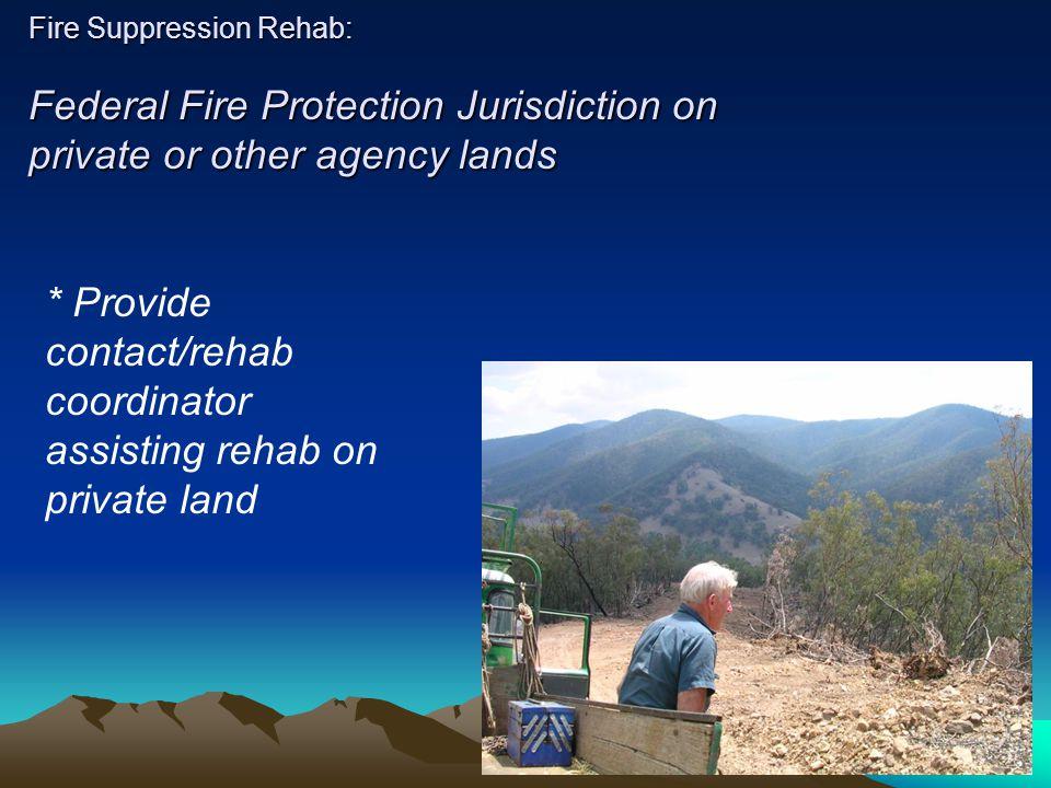Suppression Rehabilitation Plans Goals Objectives General Rehabilitation Guidelines –Standard Specifications (i.e.
