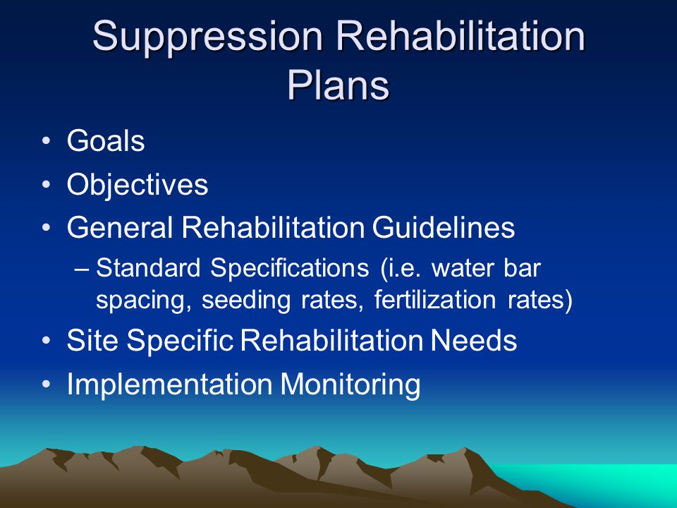 UPPER NINEMILE COMPLEX SUPPRESSION REHABILITATION PLAN Rehabilitation Objectives: 1) Firefighter Safety – Ensure all suppression rehabilitation work is done in a safe and efficient manner.