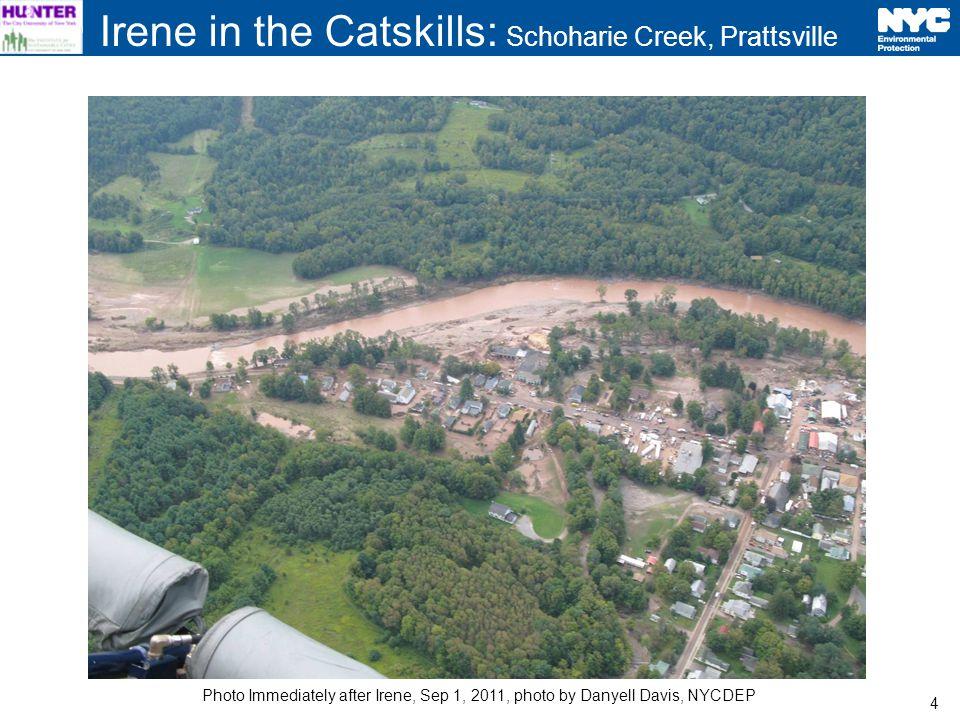 4 Irene in the Catskills: Schoharie Creek, Prattsville Photo Immediately after Irene, Sep 1, 2011, photo by Danyell Davis, NYCDEP