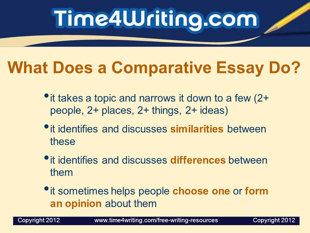 You Can Compare or Contrast Many Things 1.animals or people 2.
