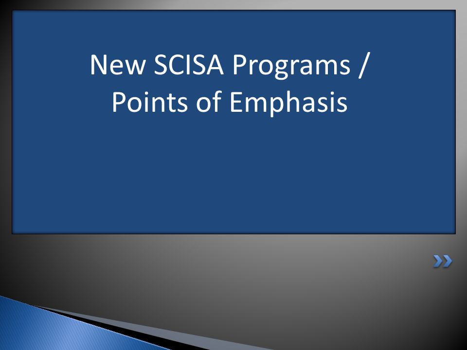 New SCISA Programs / Points of Emphasis