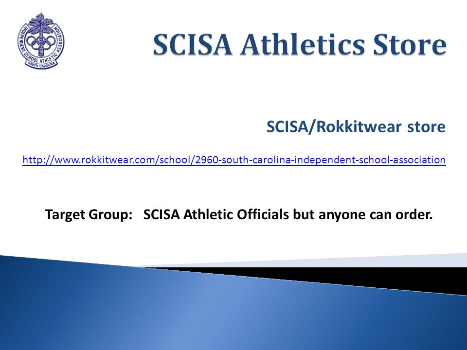 SCISA/Rokkitwear store   Target Group: SCISA Athletic Officials but anyone can order.