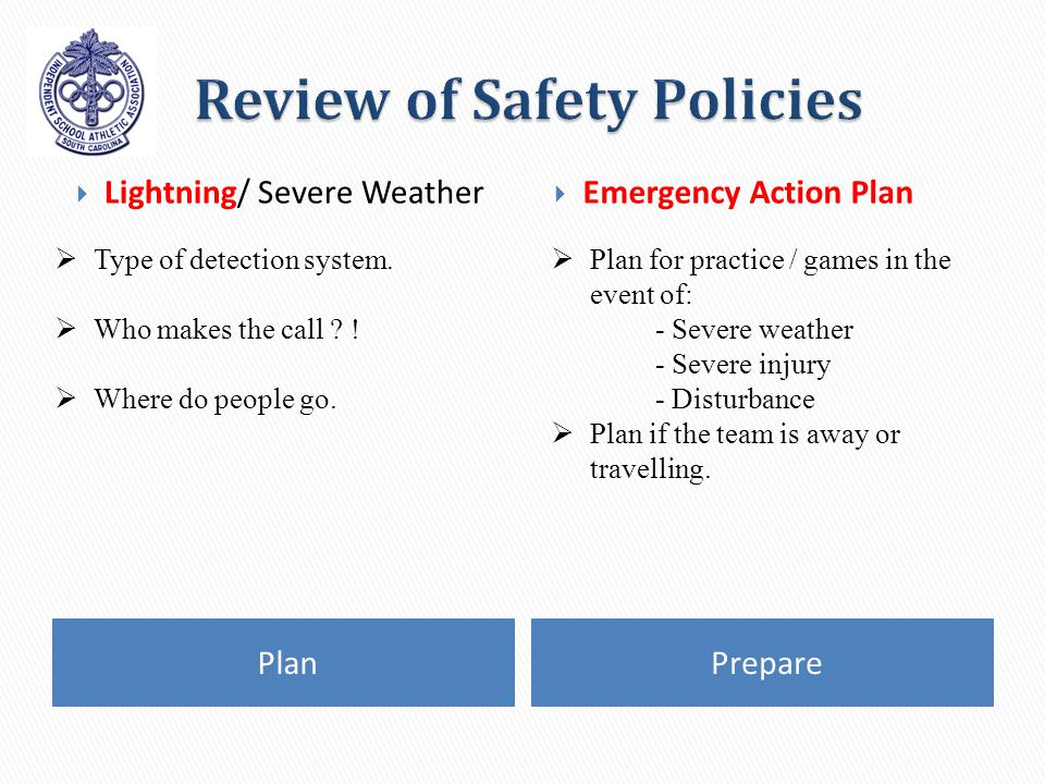 PlanPrepare Lightning/ Severe Weather Emergency Action Plan Plan for practice / games in the event of: - Severe weather - Severe injury - Disturbance Plan if the team is away or travelling.