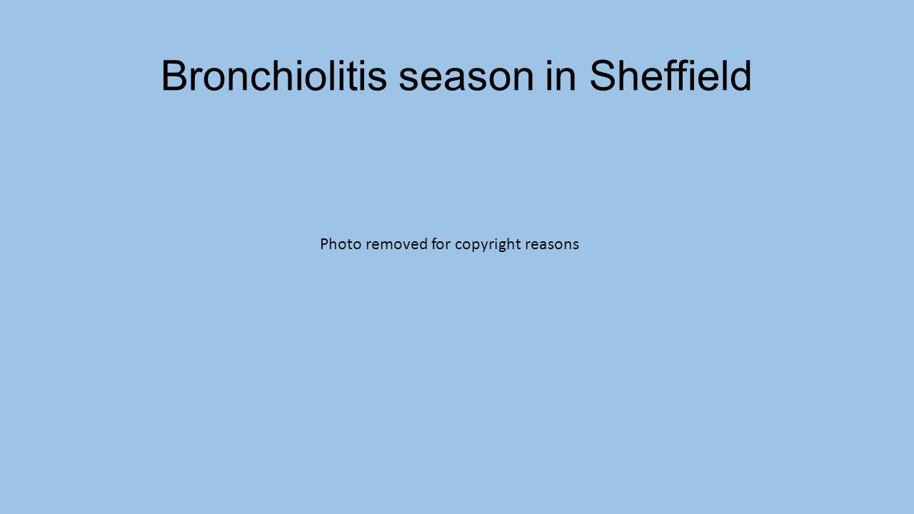 Bronchiolitis season in Sheffield Photo removed for copyright reasons