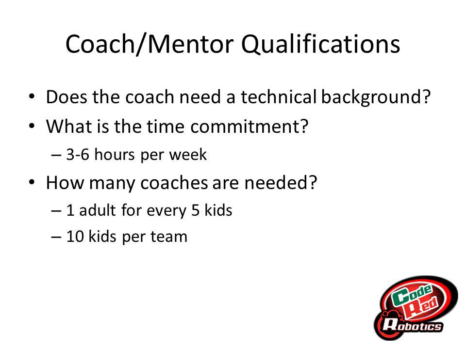 Coach/Mentor Qualifications Does the coach need a technical background.