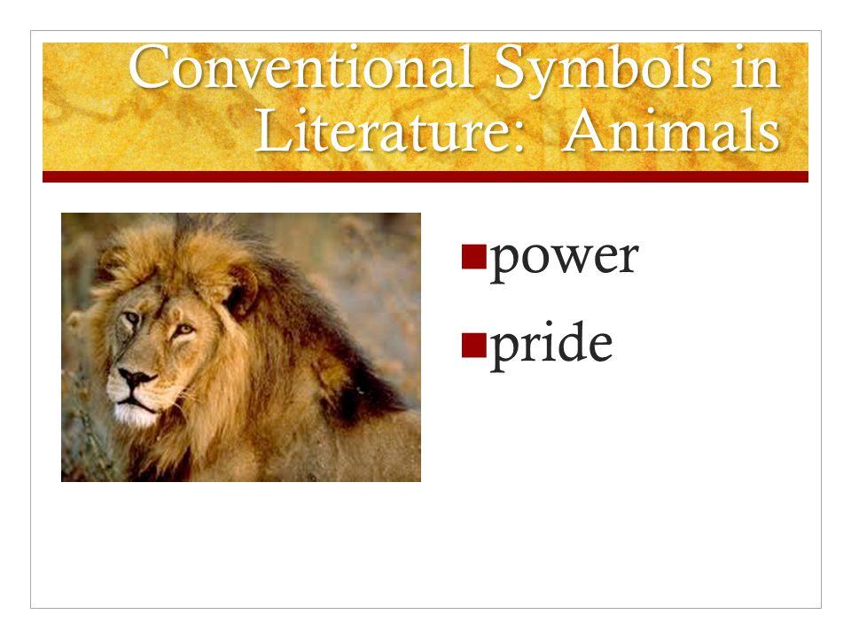 Conventional Symbols in Literature: Animals power pride