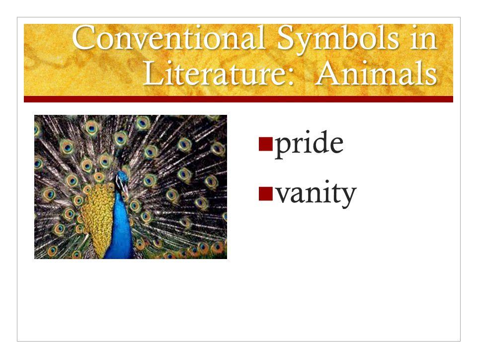 Conventional Symbols in Literature: Animals pride vanity