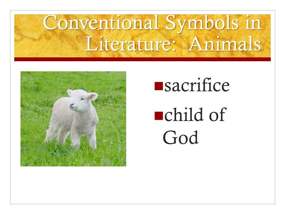 Conventional Symbols in Literature: Animals sacrifice child of God