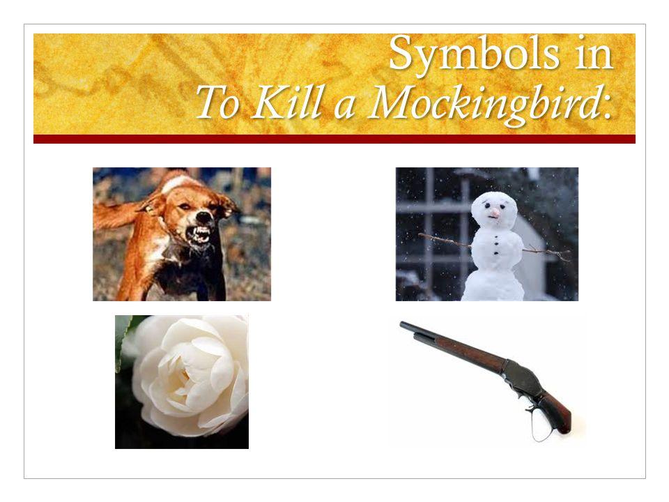 Symbols in To Kill a Mockingbird :