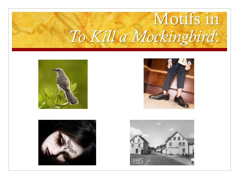 Motifs in To Kill a Mockingbird :