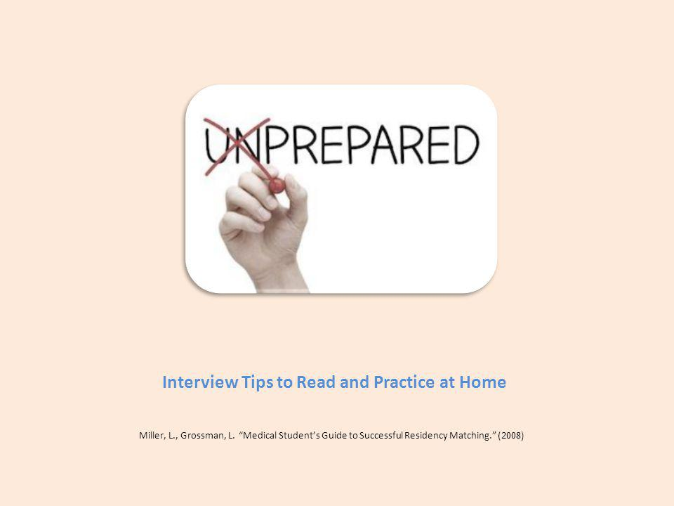 Interview Tips to Read and Practice at Home Miller, L., Grossman, L.