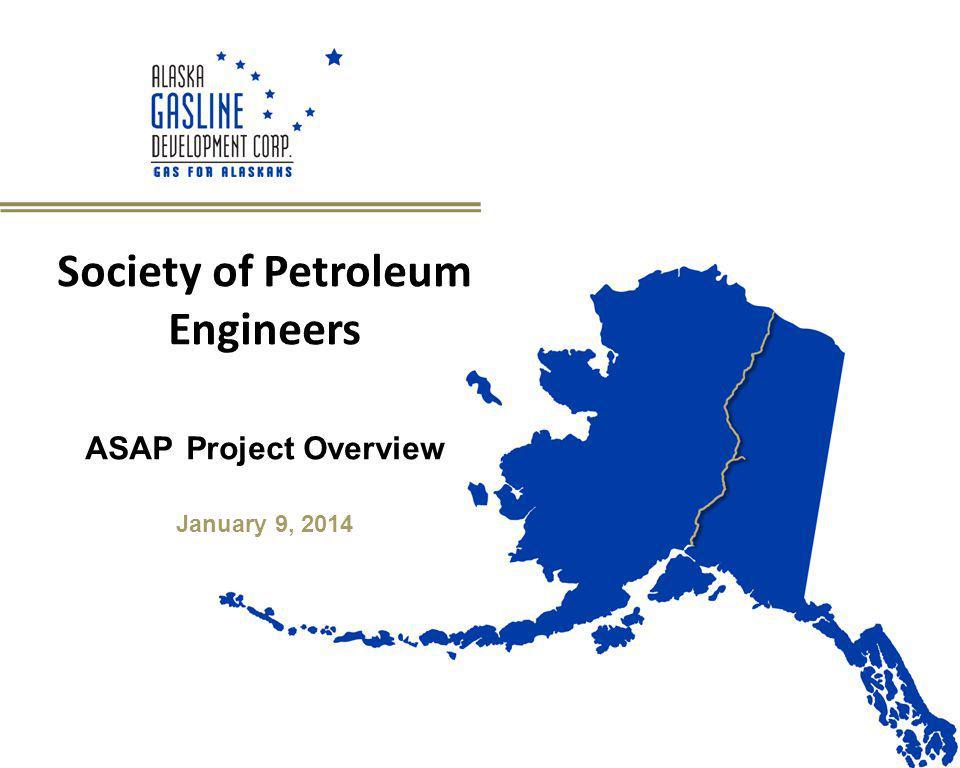 Todays Presentation Alaska Gasline Development Corporation Enabling Legislation – HB4 Alaska Stand Alone Gas Pipeline Project Scope Line Pipe Material Work Plan 2