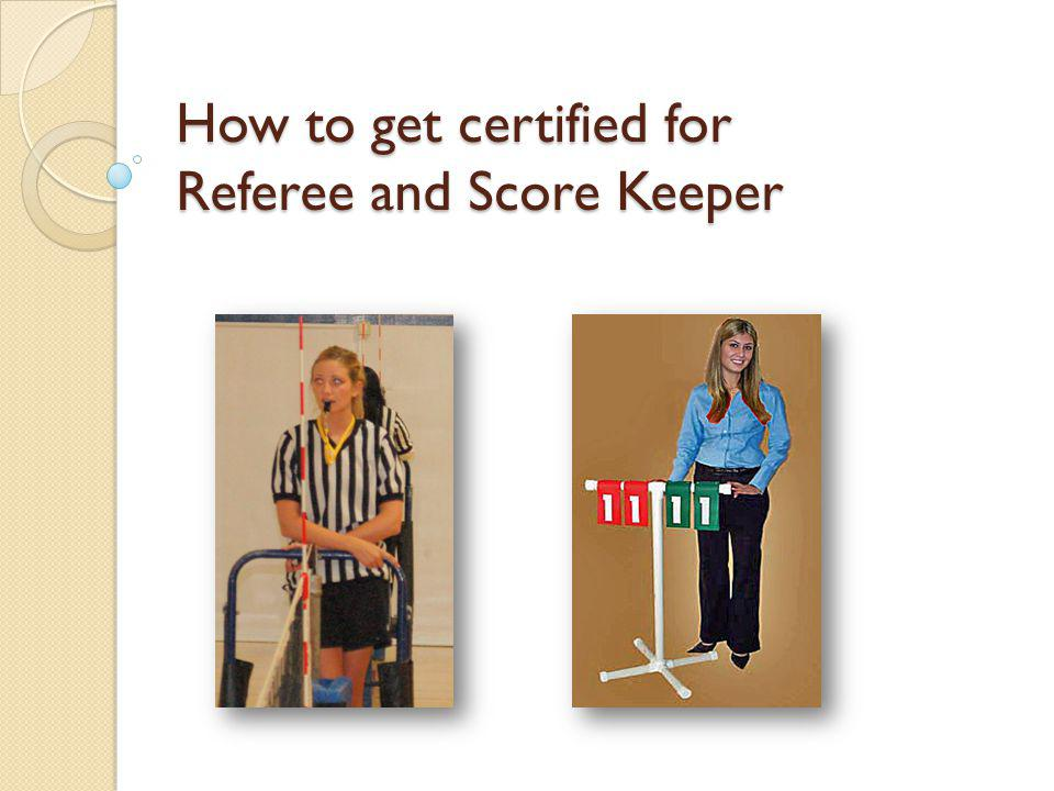 How to get certified for Referee and Score Keeper