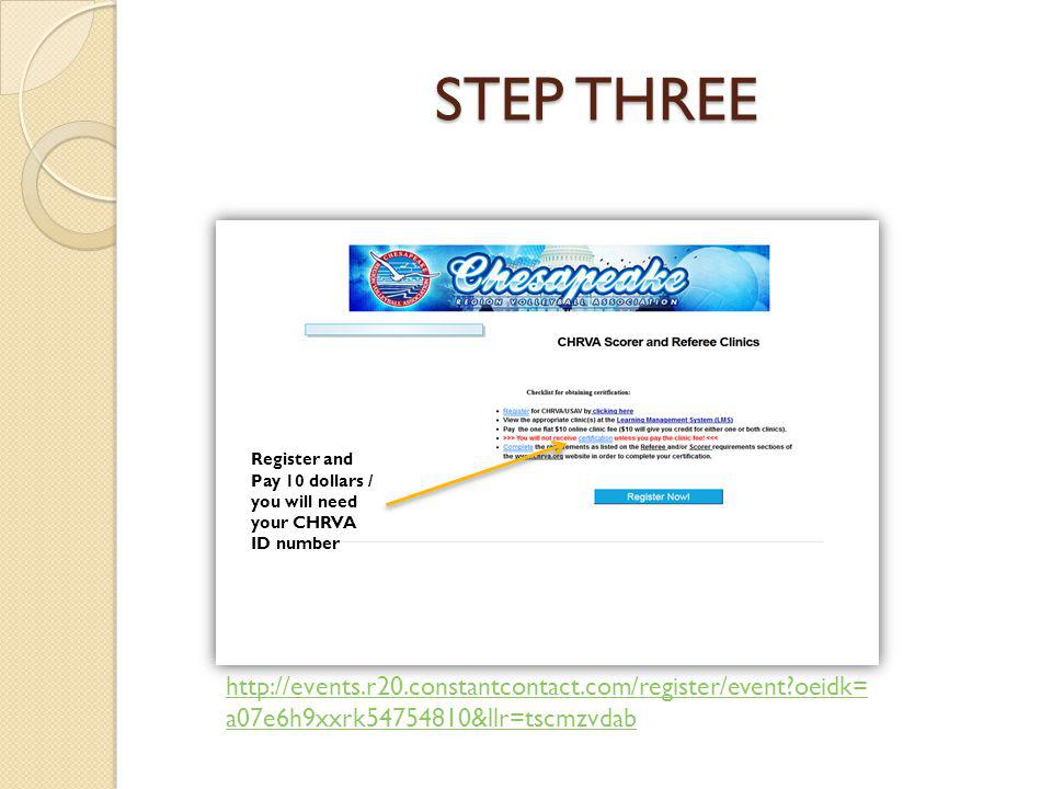 STEP THREE Register and Pay 10 dollars / you will need your CHRVA ID number http://events.r20.constantcontact.com/register/event oeidk= a07e6h9xxrk54754810&llr=tscmzvdab