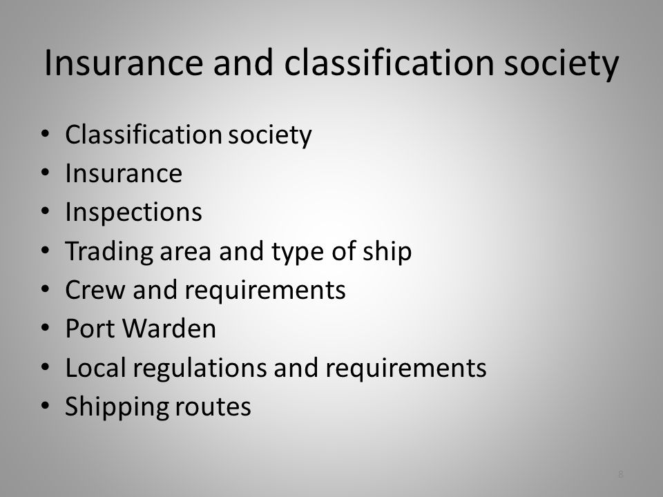 Insurance and classification society Classification society Insurance Inspections Trading area and type of ship Crew and requirements Port Warden Local regulations and requirements Shipping routes 8