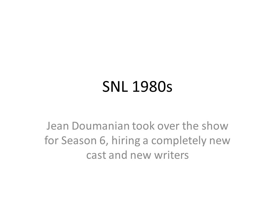SNL 1980s Jean Doumanian took over the show for Season 6, hiring a completely new cast and new writers