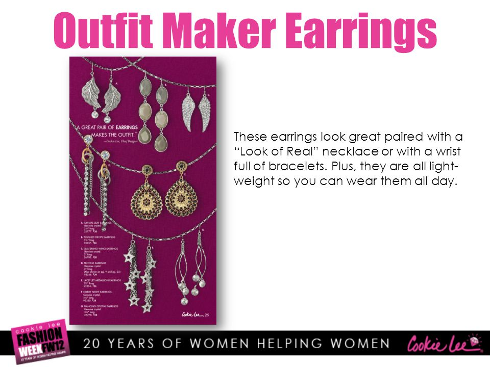 Outfit Maker Earrings These earrings look great paired with a Look of Real necklace or with a wrist full of bracelets.