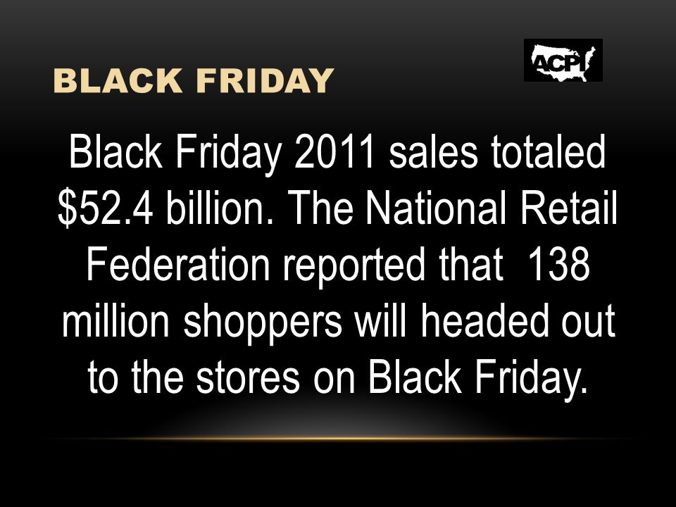 BLACK FRIDAY Move away from the riot.