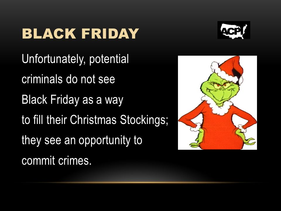 BLACK FRIDAY Don t let criminals be your scrooge this holiday season.