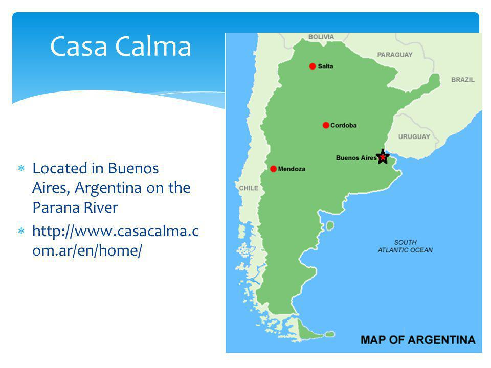 Located in Buenos Aires, Argentina on the Parana River http://www.casacalma.c om.ar/en/home/ Casa Calma