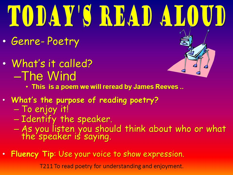 Genre- Poetry Genre- Poetry Whats it called? Whats it called? –The Wind This is a poem we will reread by James Reeves..This is a poem we will reread b