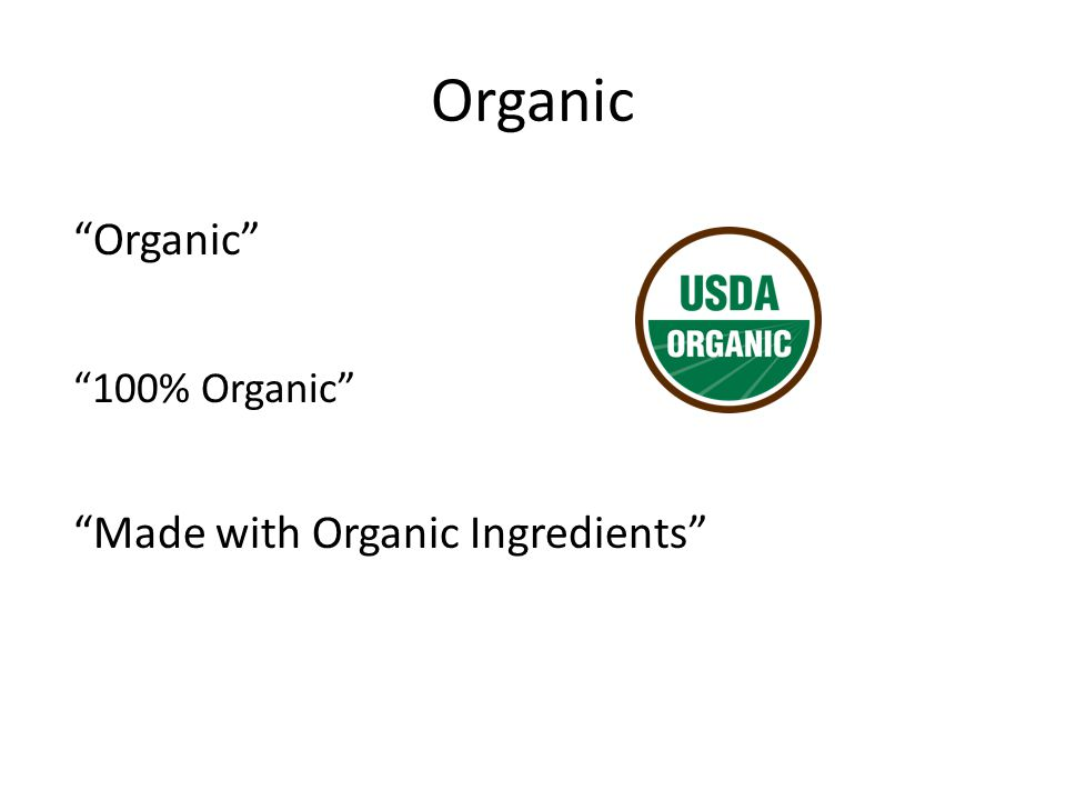 Organic 100% Organic Organic Made with Organic Ingredients