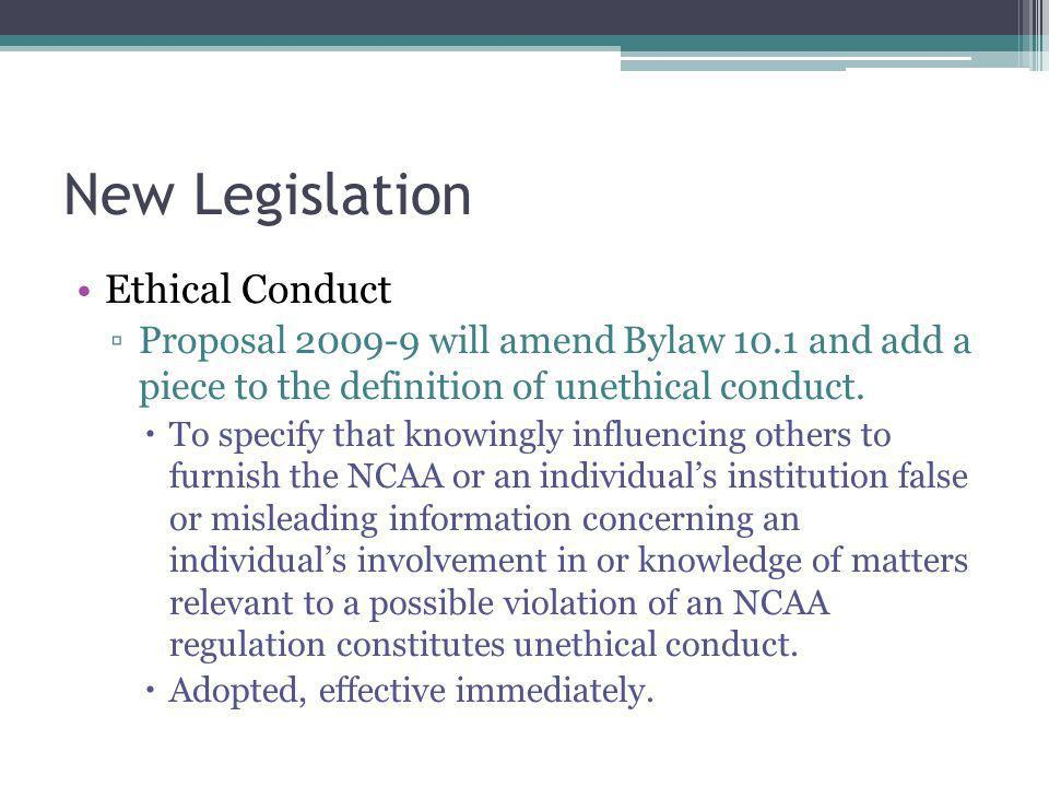New Legislation Ethical Conduct Proposal 2009-9 will amend Bylaw 10.1 and add a piece to the definition of unethical conduct.