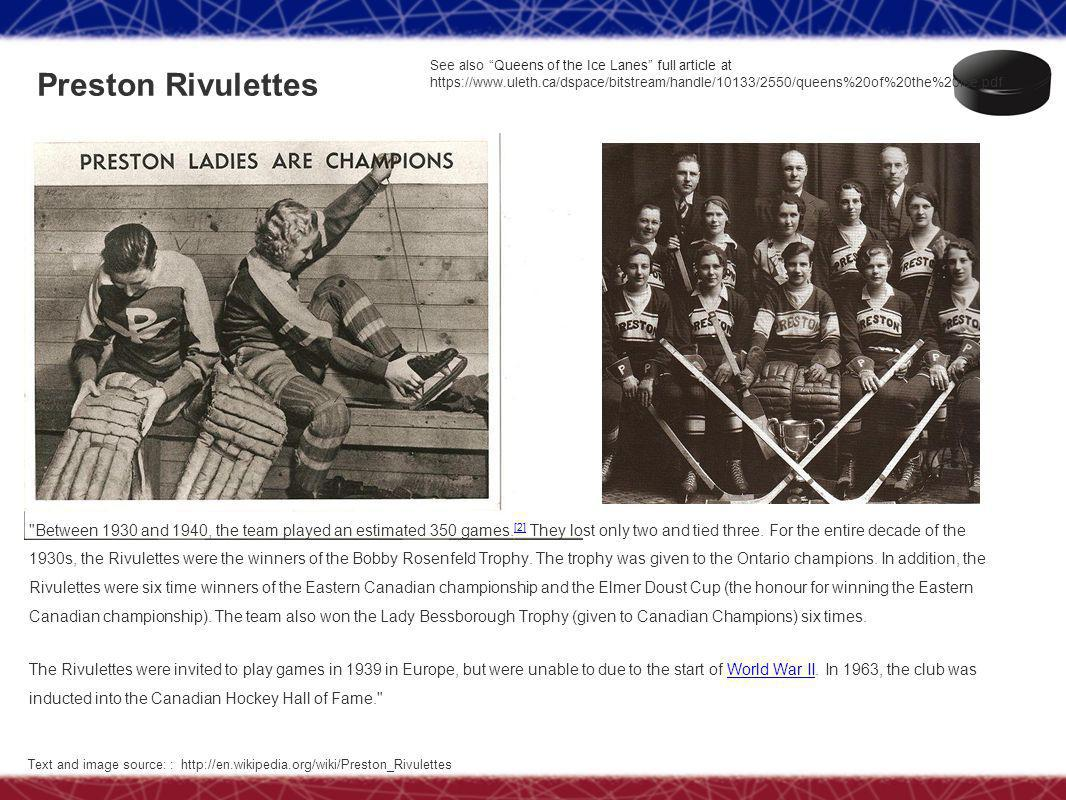 Preston Rivulettes Between 1930 and 1940, the team played an estimated 350 games.