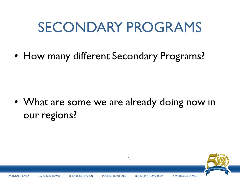 SECONDARY PROGRAMS How many different Secondary Programs.