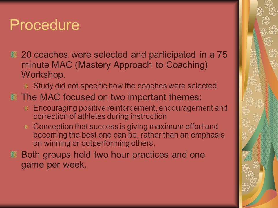 Procedure 20 coaches were selected and participated in a 75 minute MAC (Mastery Approach to Coaching) Workshop.