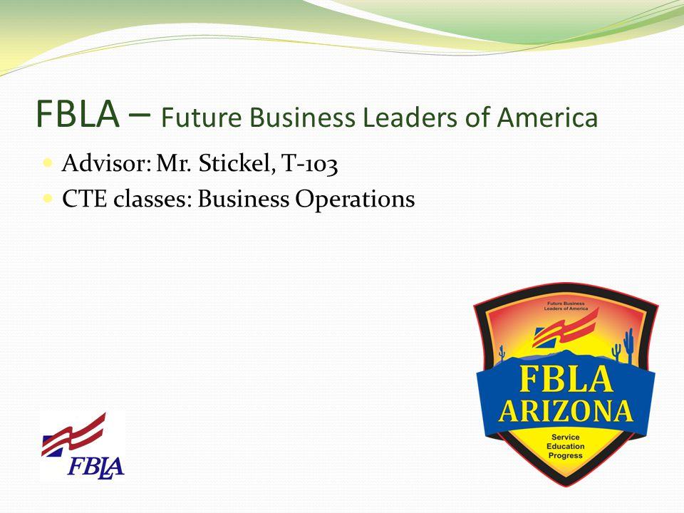 FBLA – Future Business Leaders of America Advisor: Mr.