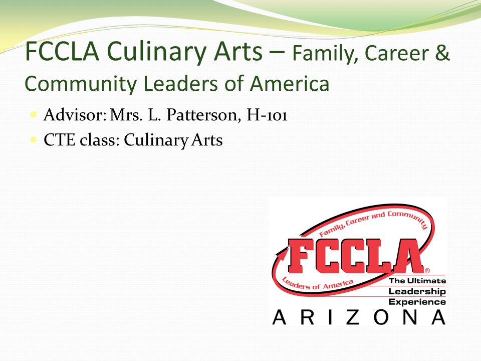 FCCLA Culinary Arts – Family, Career & Community Leaders of America Advisor: Mrs.