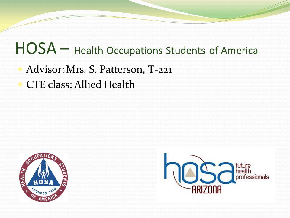 HOSA – Health Occupations Students of America Advisor: Mrs.