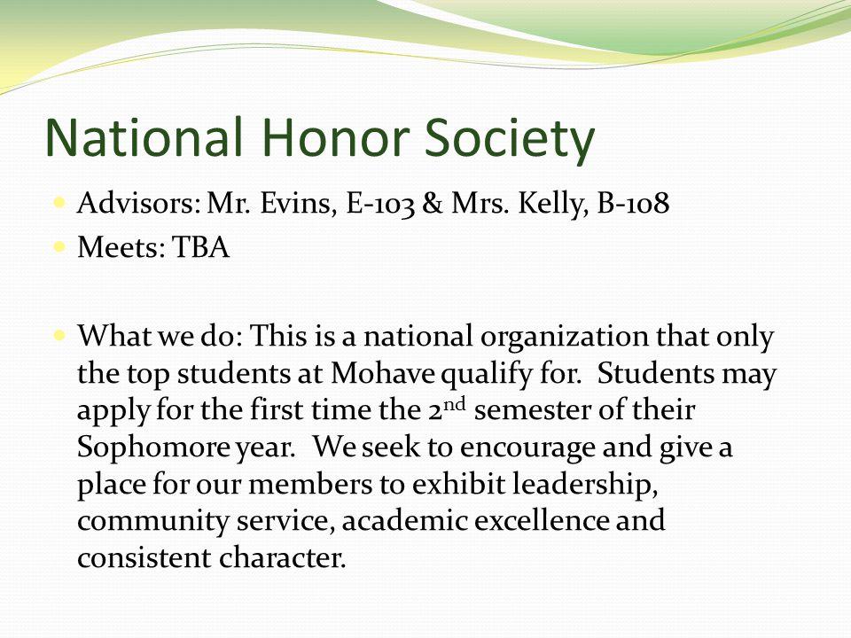 National Honor Society Advisors: Mr. Evins, E-103 & Mrs.