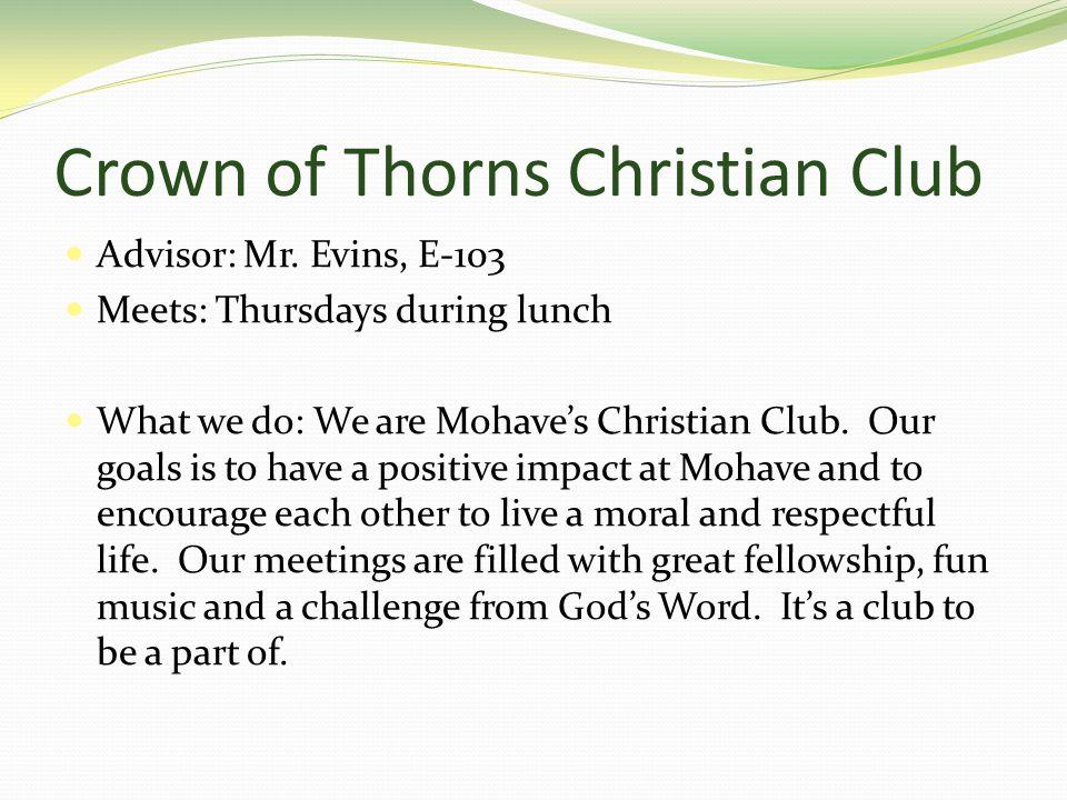 Crown of Thorns Christian Club Advisor: Mr.