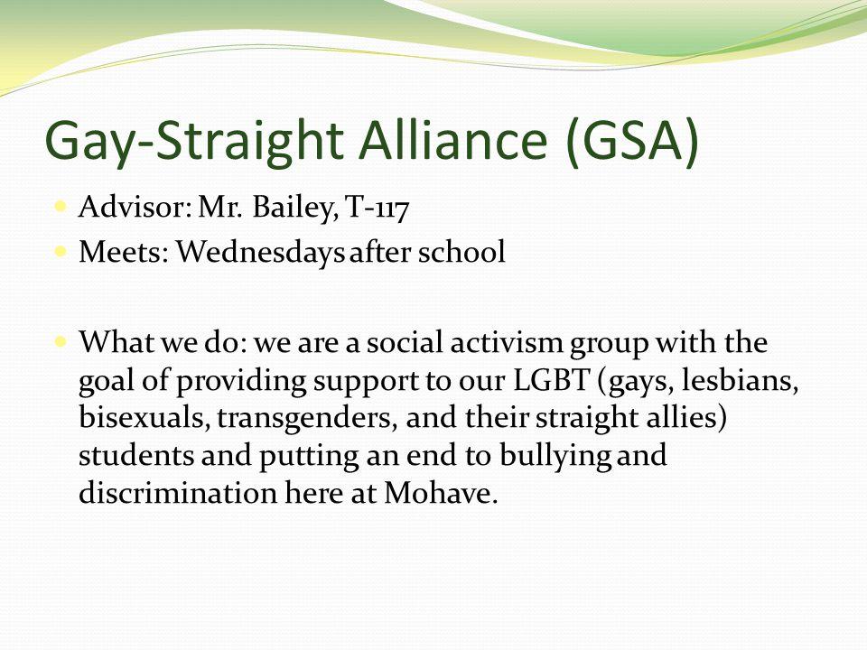 Gay-Straight Alliance (GSA) Advisor: Mr.